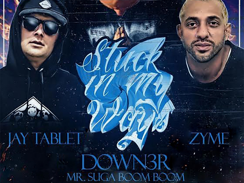 """Down3r, Jay Tablet & Zyme's """"Stuck In My Ways"""" –"""