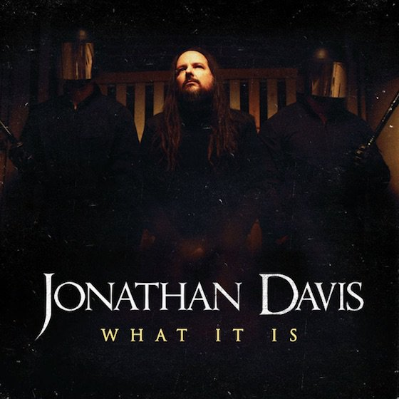 "Korn's Jonathan Davis Shares Solo Rock Ballad ""What It Is"""