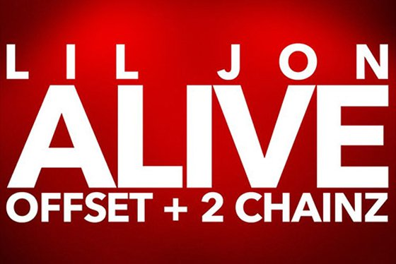 """Lil Jon Gets 2 Chainz and Offset for """"Alive"""""""
