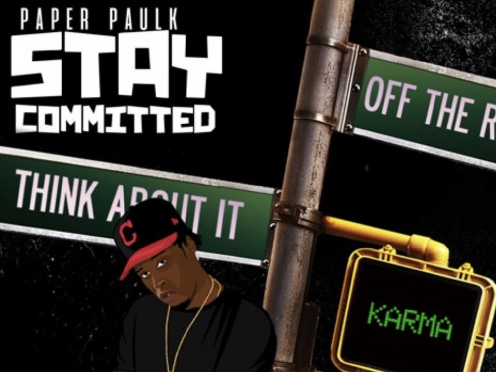 "Paper Paulk Delivers In The Clutch W/ ""Stay Committed"" EP –"