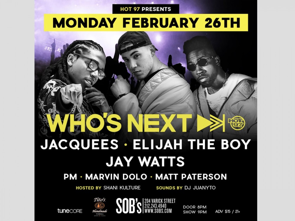 """Hot 97's Who's Next S.O.B.'s Jacquees, Elijah The Boy & Jay Watts Show: """"This Line-Up Will Heat Things Up W/ Heavy Hitters"""" –"""