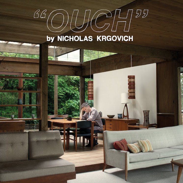 """Nicholas Krgovich Says """"OUCH"""" on New LP"""