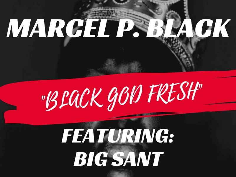 hitmusicXCLUSIVE-Marcel-P.-Black-Debuts-quotBlack-God-Freshquot-Single-With-Big-Sant