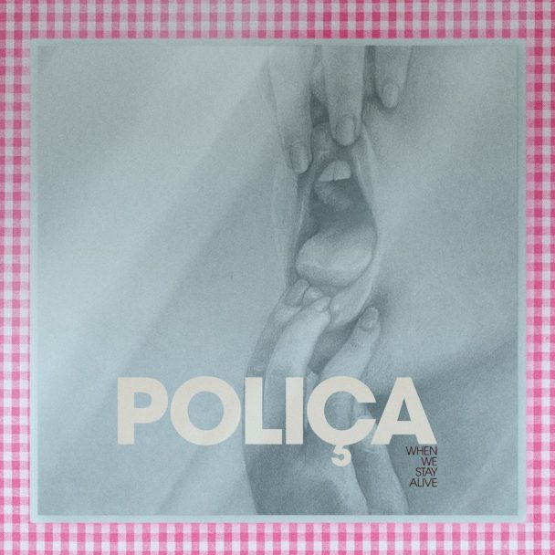 """Polica Announce New Album 'When We Stay Alive,' Share Video For New Single """"Driving"""": Watch"""