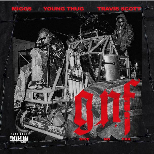 "Migos, Travis Scott, & Young Thug – ""GNF"""