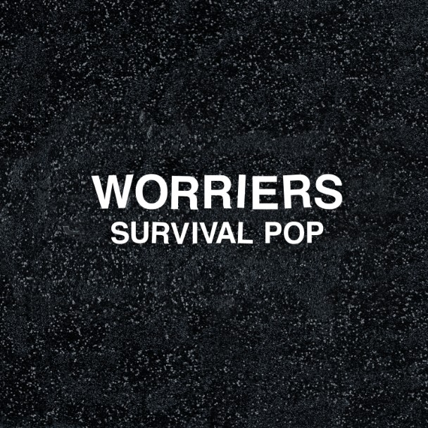 "Worriers – ""The Possibility"""