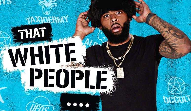 King Keraun Returns To Host An Adventurous Second Season Of 'That White People Sh*t'