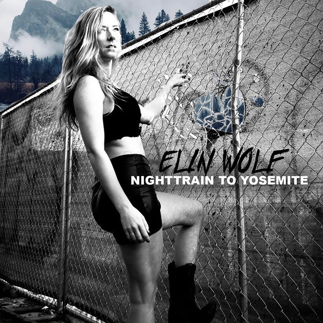 """Elin Wolf Shares Her Iconic New Track Titled """"Nighttrain to Yosemite"""""""