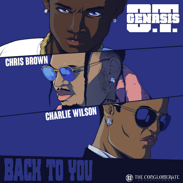 "O.T. Genasis Gets Chris Brown and Charlie Wilson On ""Back To You"""