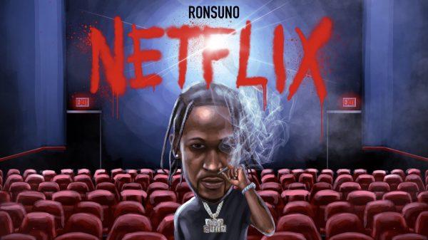 "Ron Suno Drops Visuals For Latest Track, ""Netflix"""