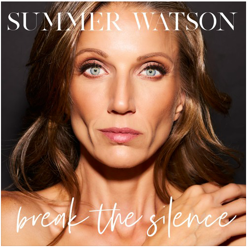 """Summer Watson Wants You To """"Break the Silence"""" With Her Spine-Tingling  Performance"""