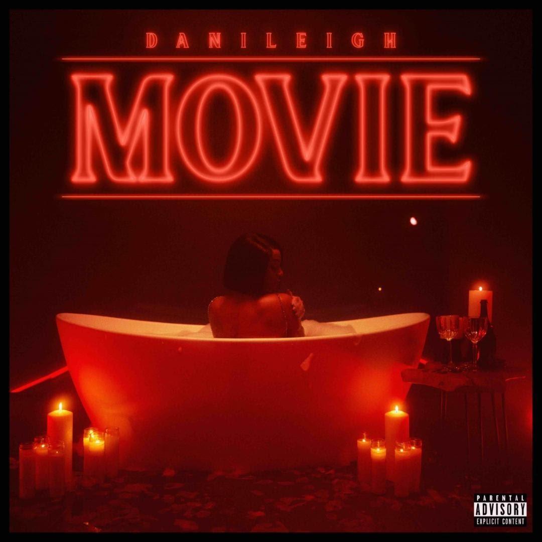 """Listen To DaniLeigh """"MOVIE"""" Album Plus Visual"""