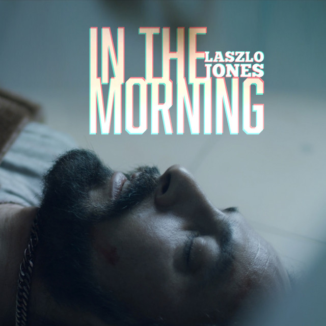 """Between Heaven & Hell, Laszlo Jones Gives Us A Taste Of Both With """"In The Morning"""""""